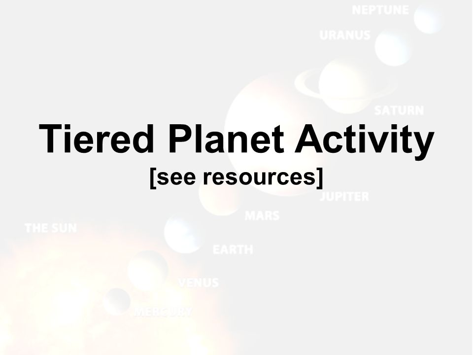 Tiered Planet Activity [see resources]